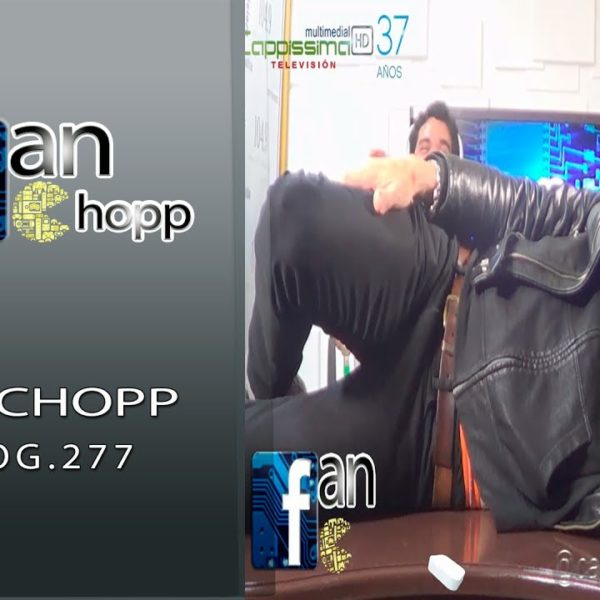 FANCHOPP PROG 277 – CAPPISSIMA MULTIMEDIAL TV HD. | Cappissima ...: http://www.cappissimamultimedial.cl/fanchopp-prog-277-cappissima-multimedial-tv-hd/